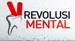 """REVOLUSI MENTAL: """"Sudahkah Mentalmu Berevolusi?"""""""